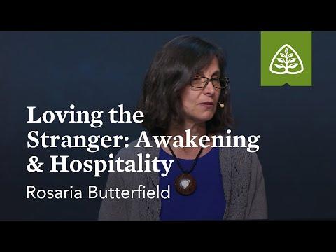 Rosaria Butterfield: Loving the Stranger: Awakening & Hospitality