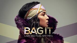 Lady Bee - Bag It (feat. AMY MIYÚ) [Official Full Stream]