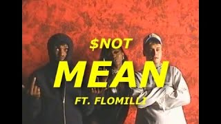 $NOT - Mean (feat. Flo Milli) [Lyric Video + Behind The Scenes]