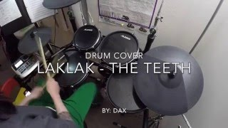 Laklak - The Teeth (DrumCover by Dax)