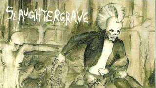SLAUGHTER GRAVE- Cliental state