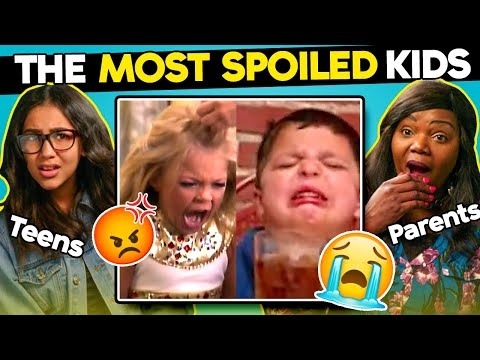 Teens And Parents React To The Most Spoiled Kids Ever