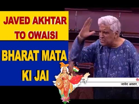 Javed Akhtar replies to Owaisi in Parliament with Bharat Mata Ki Jai