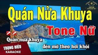 Karaoke Quán Nữa Khuya Tone Nữ Nhạc Sống | Trọng Hiếu