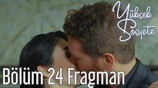Yüksek Sosyete 24. Bölüm Fragman