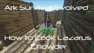 ARK Survival Evolved: How To Cook Lazarus Chowder