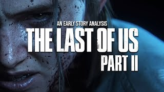 The Last of Us Part II - An Early Story Analysis