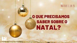 O que precisamos saber sobre o Natal?   Rev. Ediano Pereira