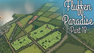 Cities Skylines - Fluffen Paradise [PART 18] - Farms and fields!!