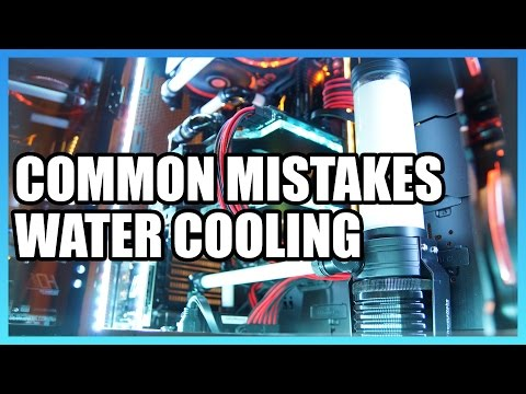 Common Liquid Cooling Mistakes & Misconceptions