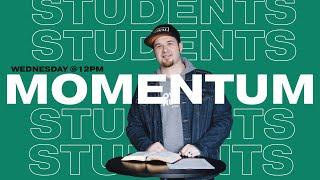 Momentum Week 11