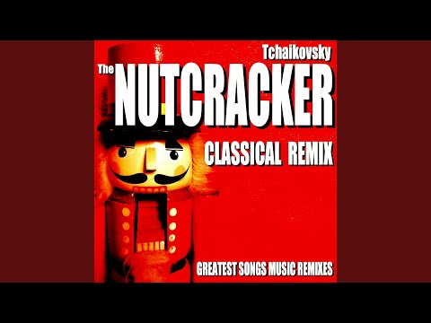 nutcracker song remix 3