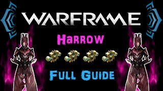 [U21] Warframe - Harrow Full Guide - Red Crit Buff & Invincibility! [4 Forma] | N00blShowtek
