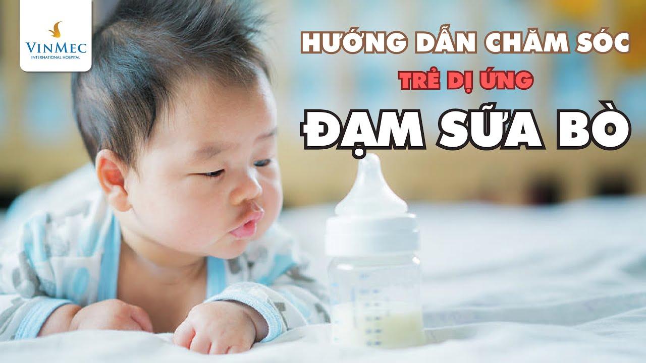 Hướng dẫn chăm sóc trẻ dị ứng đạm sữa bò| BS Nguyễn Duy Bộ, Vinmec Times City