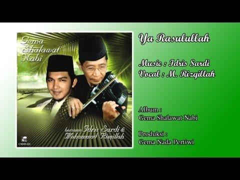 Ya Rasulullah - Idris Sardi & M Rizqillah