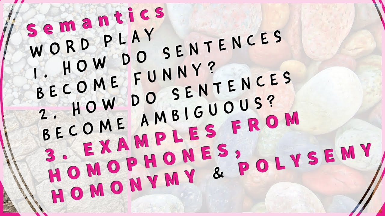 Word Play | How Sentences Become Funny And Ambiguous | Examples Of  Homonymy, Polysemy And Homophones