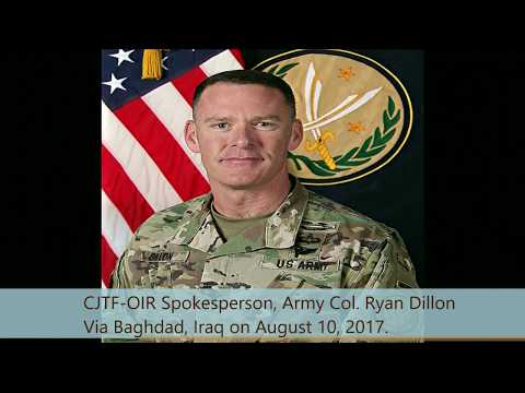 IRAQ/SYRIA: 8-10-17. Col. Dillon's Weekly Update From Baghdad With Pentagon Press.