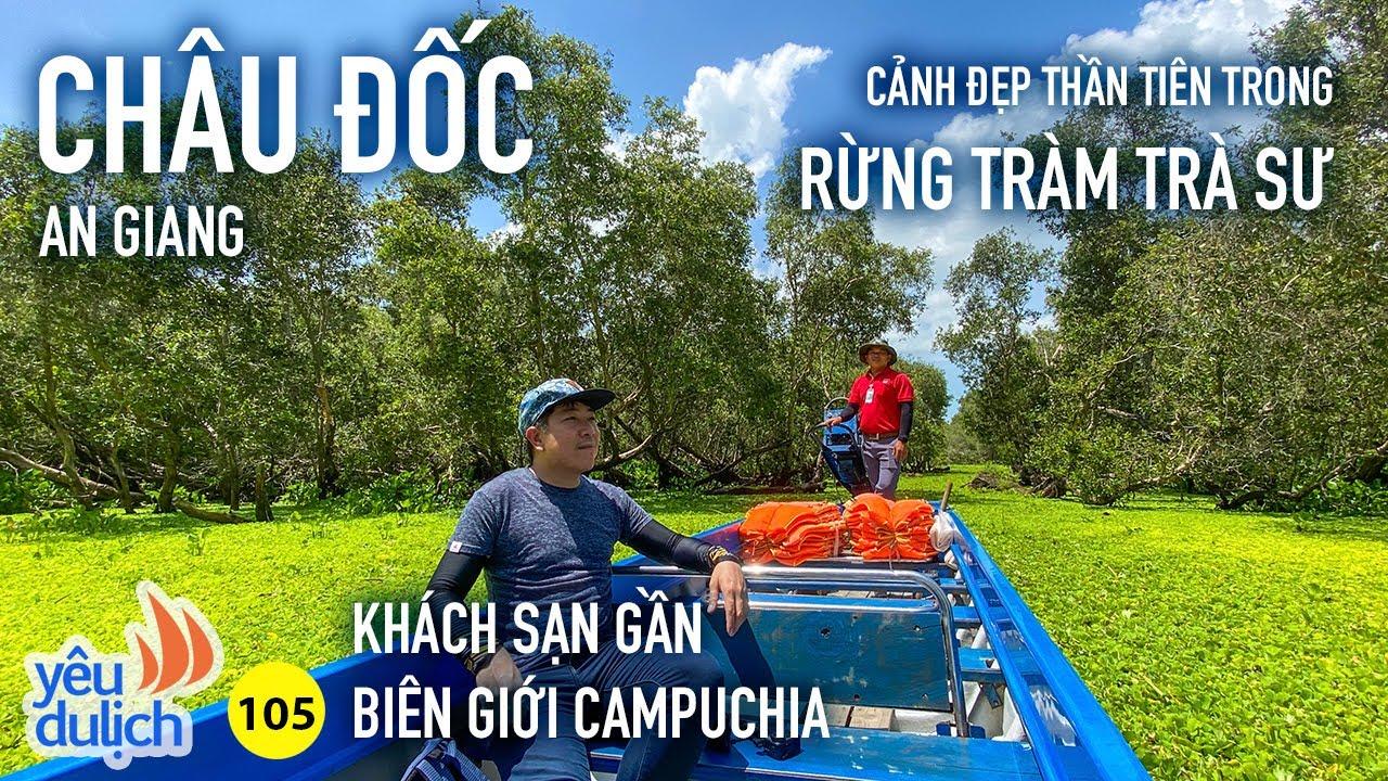 YDL #105: Khám phá rừng tràm Trà Sư & khách sạn Victoria Núi Sam gần biên giới | Yêu Máy Bay