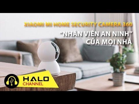"""[Haloshop] Trên tay Xiaomi Mi Home Security Camera 360: """"Nhân viên an ninh"""" cho mọi nhà"""