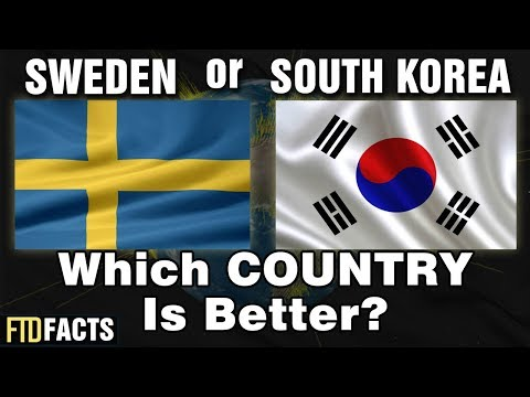 SWEDEN or SOUTH KOREA - Which Country Is Better?