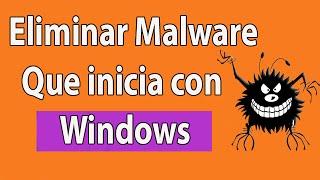 Comprueba Si Algún Malware Se inicia Junto Con Windows [Eliminar virus]