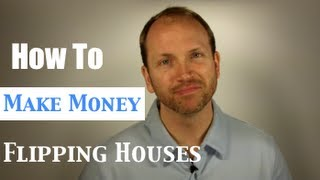 Make Money Flipping Houses | Real Estate Investing Course