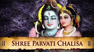 Shree Parvati Chalisa - Best Hindi Devotional Songs