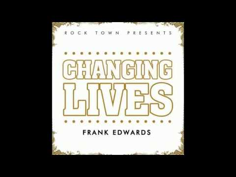 changing lives by Frank Edwards