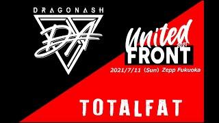 DRAGONASH LIVE TOUR UNITED FRONT 2021 July 11th,2021 @Zepp Fukuoka digest video (for J-LODlive)