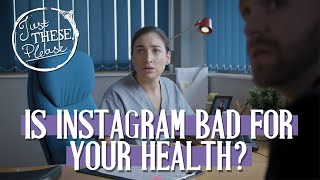 Is Instagram Bad For Your Health? - Just These Please
