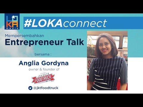 #LOKAconnect no.5 -  Pioneer Food & Beverage : Jakarta Food Truck (Anggi Anglia Gordyna)