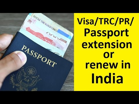Visa/TRC/PR/Passport Extension Or Renew In India