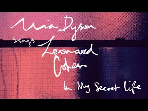 """Mia Dyson Sings Leonard Cohen - """"In My Secret Life"""""""