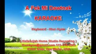 A Fek Mi Dawtnak karaoke