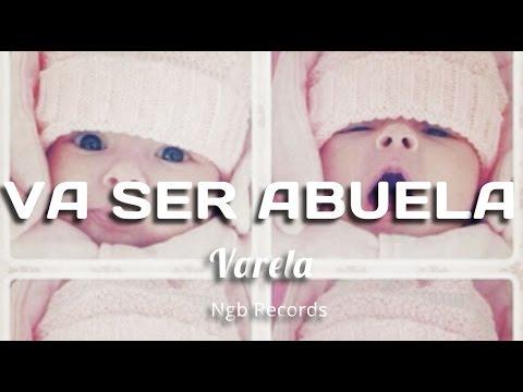 Varela - Va a Ser Abuela (Audio)