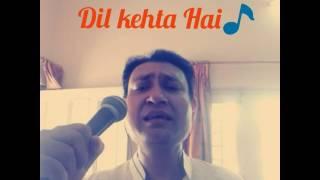 """""""Dil kehta hai chal unse mil"""" by Prashant Bhatt """"voice of Kumar Sanu"""""""