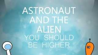 Astronaut and The Alien - You Should Be Higher (Bee Gees Cover)