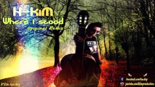 H-KiM Taziboy - Where I Stood (Original Remix) / DOWNLOAD MP3