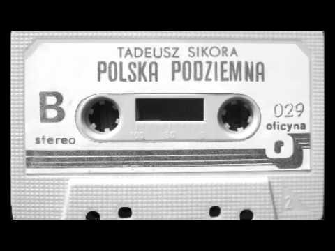Tadeusz Sikora - Piosenka Podziemia