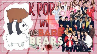 We Bare Bears   All KPOP References