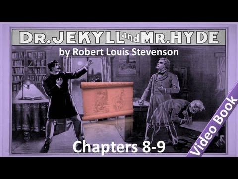 Chapter 08-09 - The Strange Case of Dr Jekyll and Mr Hyde by Robert Louis Stevenson