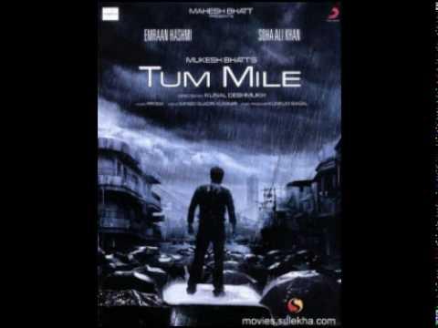 tum mile - javed ali full song 2009