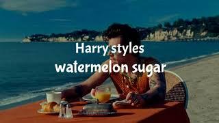Harry styles || watermelon sugar || lyrics video 2021