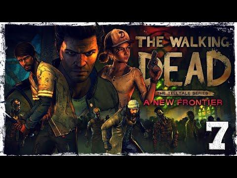 Смотреть прохождение игры The Walking Dead: A New Frontier. #7: Правильный выбор.