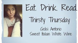Thirsty Thursday - Gelisi Antonio Sweet Italian White Wine