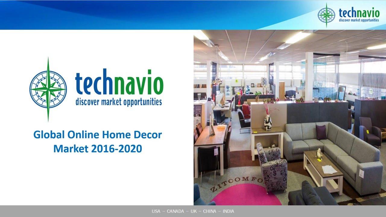 Global online home decor market 2016 2020 youtube for Decor market