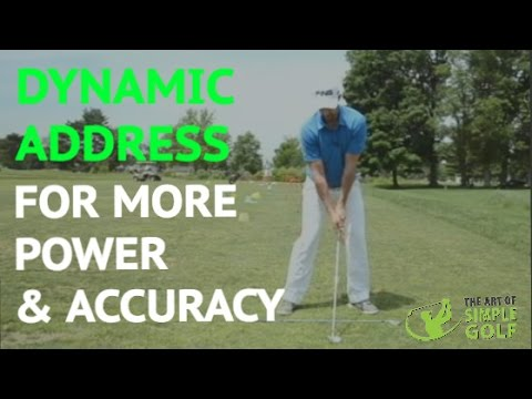 Simple Golf: Dynamic K Address For More Natural Power and Accuracy