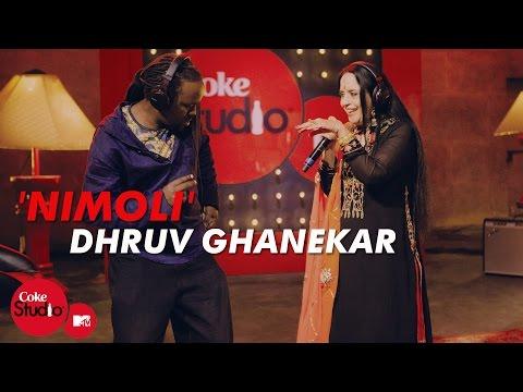'Nimoli'  - Dhruv Ghanekar, Ila Arun & Bobkat - Coke Studio@MTV Season 4