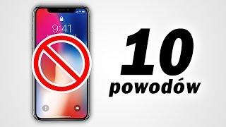 10 powodów żeby NIE KUPOWAĆ IPHONE X (i XS) ❌