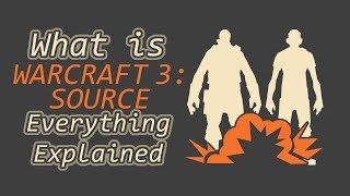 What is Warcraft 3: Source in Team Fortress 2? Everything Explained ep 23